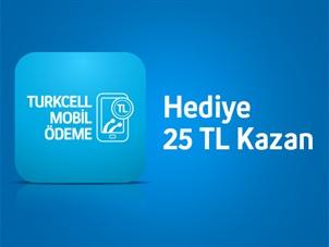 Turkcell Mobil Ödeme Harcamalarınızda 25 TL Bizden!