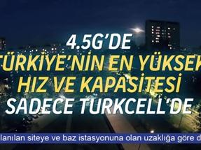 4.5G Çok Yakında Turkcell'le Türkiye'nin Hizmetinde